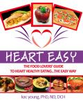 Heart Easy - The Food Lover's Guide To Heart Healthy Eating
