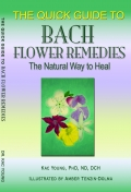 The Quick Guide to Bach Flower Remedies